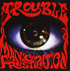 TROUBLE-MANIC FRUSTRATION (ARG) CD NEW