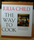 The Way to Cook by JULIA CHILD 1989 Hardcover SIGNED