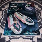 Indian Paths of Pennsylvania Paul AW WallaceNative Indigenous History 1987 Hike