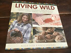 LIVING WILD GARDENING COOKING AND HEALING WITH NATIVE By Alicia Funk  Karin