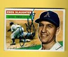 ENOS SLAUGHTER AUTOGRAPH 1956 Topps BOLD AUTO ATHLETICS--YANKEES--CARDINALS
