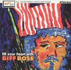Fill Your Heart with Biff Rose  by Biff Rose CD O