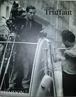 FRANCOIS TRUFFAUT AT WORK BY CAROLE LE BERRE FIRST EDITION