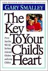 The Key to Your Childs Heart by Gary Smalley 1995 Paperback Revised