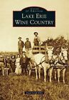Lake Erie Wine Country by Jewel Leigh Ellis 2014 Paperback Signed by Author