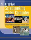 Creative Scrapbooking with Your Computer EASY TIPS LAYOUTS NEW FREE SHIPPING