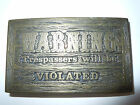 CDC Medalworks vintage 1975 belt buckle - WARNING Trespassers will be VIOLATED