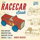 The Racecar Book: Build and Race Mousetrap Cars, Dragsters, Tri-Can Haulers