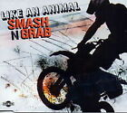 LIKE AN ANIMAL : SMASH N GRAB  (SINGLE)  **NEW CD**