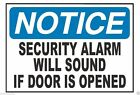 Notice Alarm Will Sound OSHA Business Safety Sign Decal Sticker Label D308