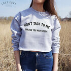 Dont Talk To Me Unless You Have Pizza Crop Sweater Jumper Top Grunge Youre