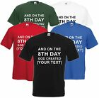 On The 8th Day God Created Personalised Custom Printed T Shirt Unisex