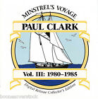 PAUL CLARK - MINSTREL'S VOYAGE VOL 3: 1980-1985 (*Used-2 CD Set, 1990, Seed)