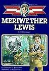 Meriwether Lewis Boy Explorer Childhood of Famous Americans
