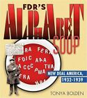 FDRs Alphabet Soup New Deal America 1932 1939 ExLibrary