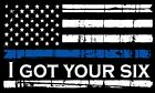 Thin Blue Line Decal Tattered Flag REFLECTIVE GOT YOUR SIX Decal Var Sizes