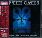 AT THE GATES With Fear I Kiss The Burning Darkness PCCY-00967 JAPAN 1996 CD
