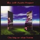 The Jeff Austin Project - Go Big Or Stay Home