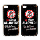 No Droids Allowed - Rubber and Plastic Phone Cover Case #2