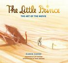 The Little Prince The Art of the Movie by Zahed Ramin