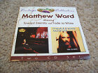 Matthew Ward - Toward Eternity & Fade To White 2 CD Set RARE 2nd Chapter of Acts