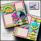 TROLLS DREAMWORKS MOVIE 2 premade scrapbooking pages layout printed BY CHERRY