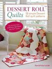 Dessert Roll Quilts 12 Simple Dessert Roll Quilt Patterns
