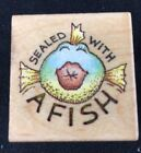 All Night Media Rubber Stamp 379D Sealed with a Fish Humor