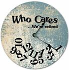 """10.5"""" WHO CARES WERE RETIRED CHIPPED PAINTED FLOOR  - Large 10.5"""" Wall Cloc 4729"""