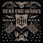 DEAD END HEROES - Roadkill / New CD 2014 /Melodic Hard Rock/ Empire Eden's Curse