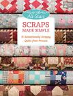 Scraps Made Simple 15 Scrappy Quilts from PreCuts by Moda Designers Martindale