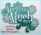 SNOW MUCH FUN WINTER title paper piecing for Premade Scrapbook Page by Rhonda