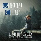 Unruly Child - Unhinged Live from Milan CD + DVD Live Hard Rock deluxe edition