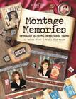 Montage Memories Creating Altered Scrapbook Pages Memory Makers