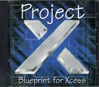 PROJECT X - BLUEPRINT FOR XCESS - LIKE NEW CD !!MELODIC - DON WOLF