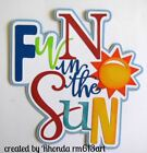 FUN IN THE SUN SUMMER TITLE for Premade Scrapbook Pages ALBUM CARDS by Rhonda