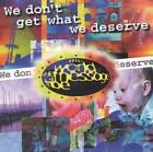 We Don't Get What We Deserve by World Wide Message Tribe