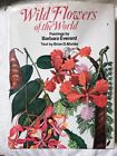 Wild Flowers of the World 1988 B Morley 192 Illustrations by Everard C7