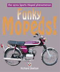 Funky Mopeds Buy Restore Sports Moped New Scooter Book FS1 E KTM