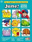 June Monthly Idea Book The Original Monthly Idea Book by Scholastic