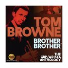 Brother, Brother: The GRP / Arista Anthology                               ...