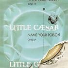 LITTLE CAESAR NAME YOUR POISON ONE EP (51)