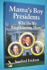 MAMAS BOY PRESIDENTS SIGNED BY AUTHOR STANFORD ERICKSON