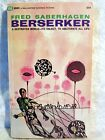 Berserker by Fred Saberhagen First Edition January 1967 Classic Sci Fi