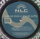 "NATURE LOVE - SPEAK SOFTLY (US NITE LIFE COLLECTIVE RECORDS 12"" SINGLE)"