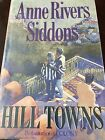 Anne Rivers Siddons SIGNED FIRST EDITION Hill Towns Autographed New