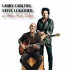 LARRY CARLTON AND STEVE LUKATHER At Blue Note Tokyo CD 2016 NEW