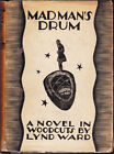 Lynd Ward MADMANS DRUM A Novel in Woodcuts 1st Edition 1930 Literature
