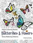 Adult Coloring Book Butterflies and Flowers  Stress Relieving Patterns Vol 7