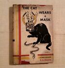 THE CAT WEARS A MASK FIRST EDITION D B Olsen A Crime Club Book